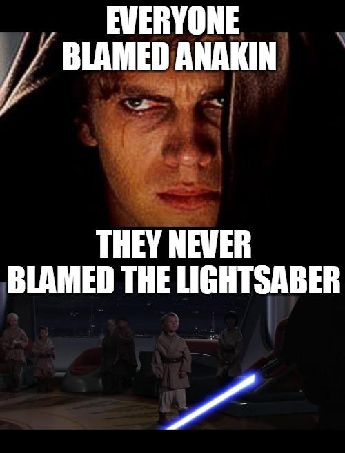The Firearm & 2A Meme Thread-blame-light-saber.jpg