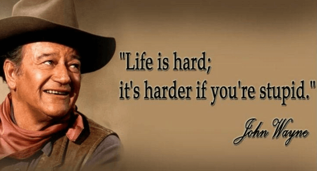 The official Want to hear a joke? Thread.-john-wayne-quotes-9.png