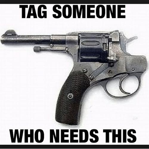The Firearm & 2A Meme Thread-tag-someone-gun-memes-who-needs-prius4lyfe-photo-373801.jpg
