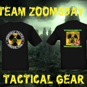 Zoomie Gear Tees  http://www.zoomsdaysurvivalgear.com/zoomsday-tactical-p-95867.html